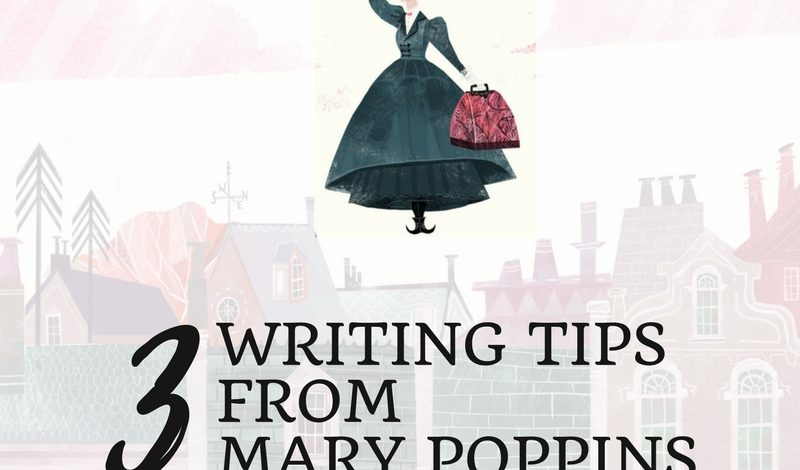 3 Writing Tips from Mary Poppins
