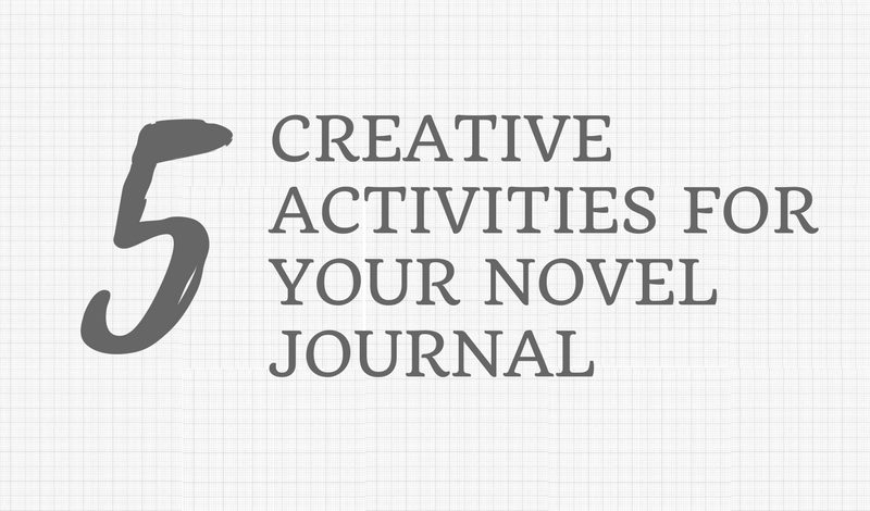 5 Creative Activities for Your Novel Journal