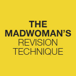 The Madwoman's Revision Technique