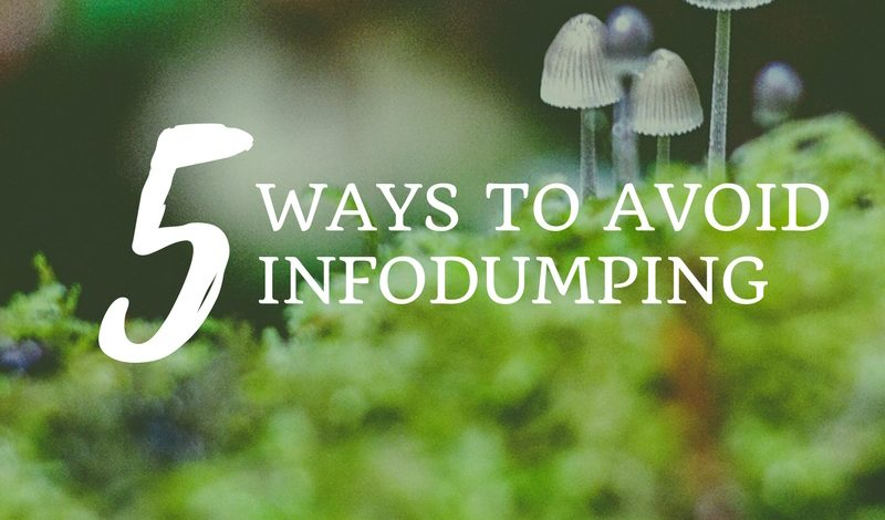 5 Ways to Avoid Infodumping