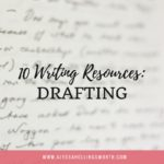 10 Writing Resources: Drafting