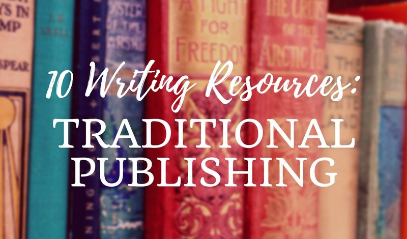 10 Writing Resources: Traditional Publishing