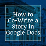How to Co-Write a Story in Google Docs