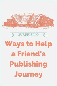 Ways to Help a Friend's Publishing Journey