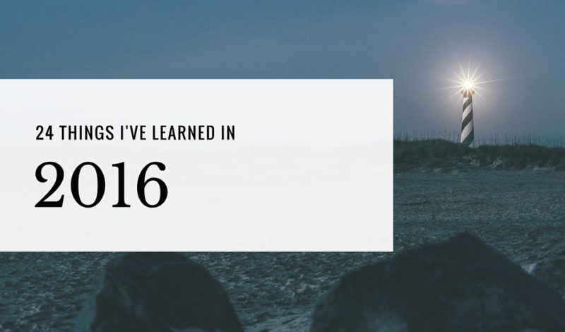 24 Things I've Learned in 2016