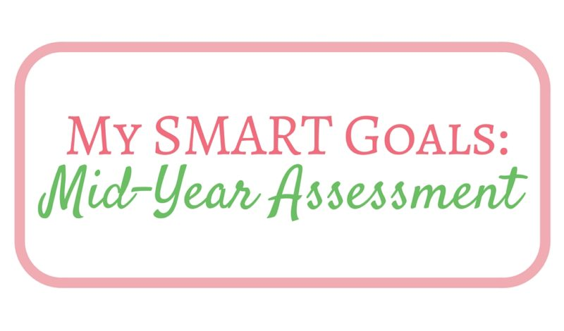 My SMART Goals: Mid-Year Assessment