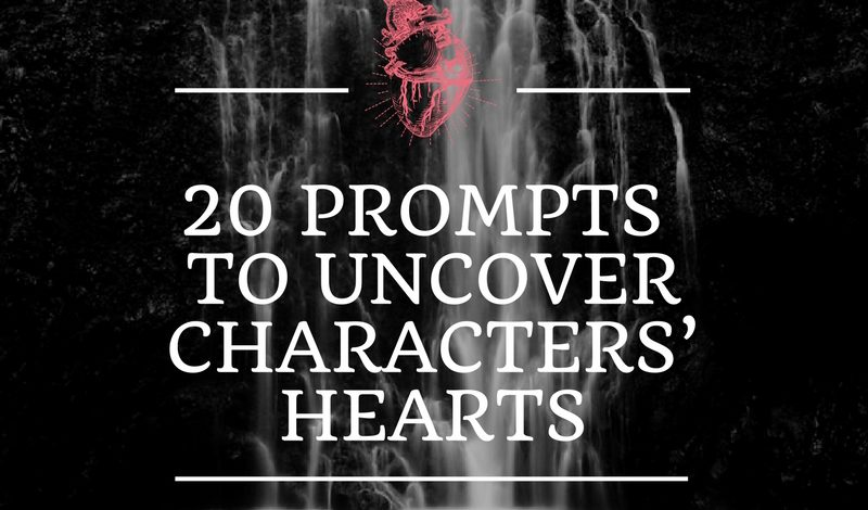 20 Prompts to Uncover Characters' Hearts
