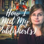 How I Met My Publisher(s)