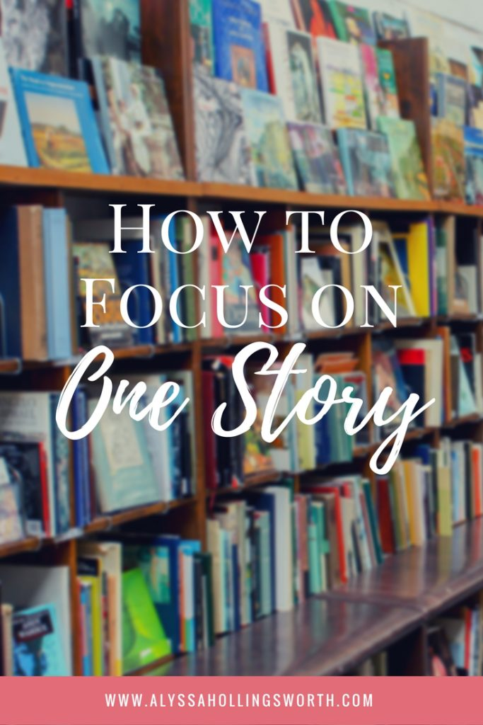 How to Focus on One Story