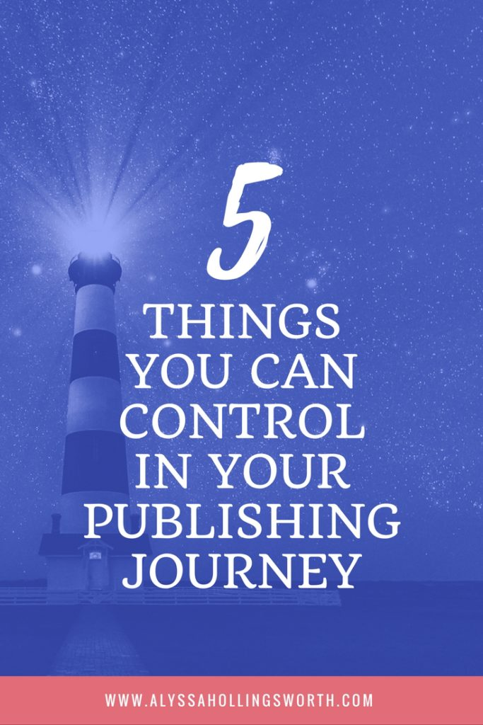5 Things You CAN Control in Your Publishing Journey