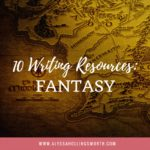 10 Writing Resources: Fantasy