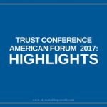 Trust Conference (American Forum) 2017: Highlights