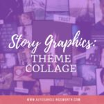Story Graphics: Theme Collage