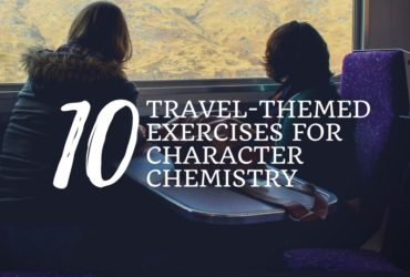 10 Travel-Themed Exercises for Character Chemistry