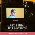 My First Interview!